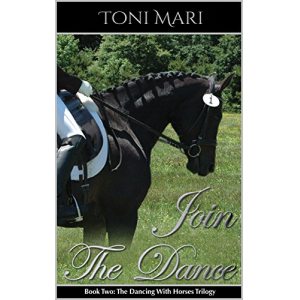 Join The Dance Book Two: The Dancing With Horses Trilogy