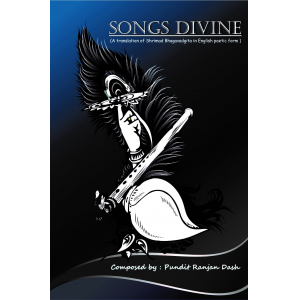 Songs Divine (English Translation of Bhagavad gita)