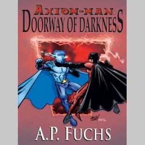 Axiom-man: Doorway of Darkness (The Axiom-man Saga, Book 2)