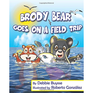 Brody Bear Goes on a Field Trip (Adventures of Brody Bear) (Volume 1)