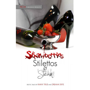 Strawberries Stilettos and Steam