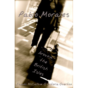 Pablo Morales (Around the British Isles - S3 [Quick Read])