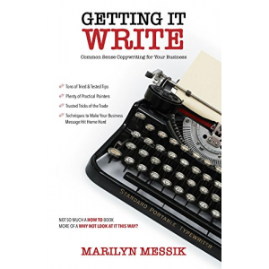 Getting It Write: Common Sense Copywriting for your Business
