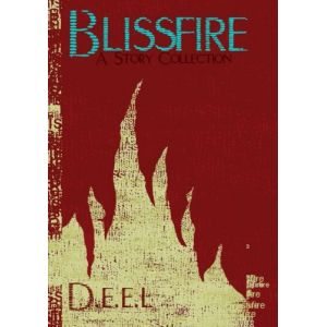 Blissfire: A Story Collection