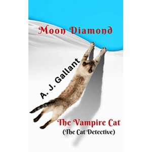 Moon Diamond: The Vampire Cat (Moon Diamond Mysteries Book 1)