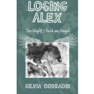 Losing Alex: The Night I Held An Angel