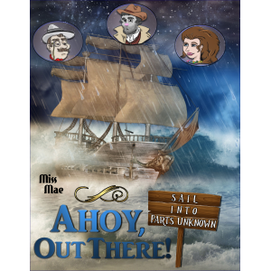 Ahoy, Out There! (Ahoy, Mischaps!) (Volume 2)