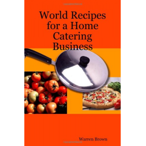 World Recipes for a Home Catering Business