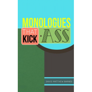 Monologues That Kick Ass