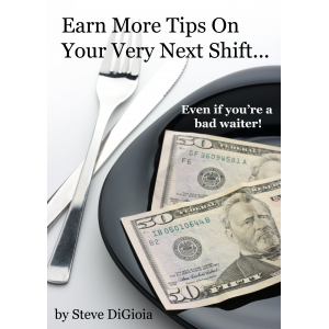Earn More Tips On Your Very Next Shift...Even If You're a Bad Waiter