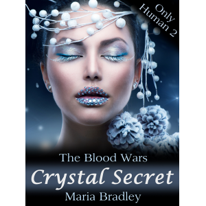 The Blood Wars-Crystal Secret (#Only Human 2)