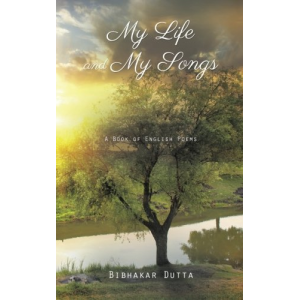 My Life and My Songs: A Book of English Poems