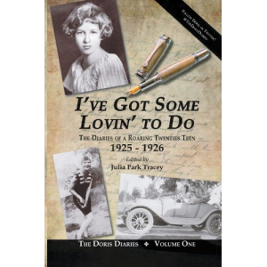 I've Got Some Lovin' To Do: The Diaries Of A Roaring Twenties Teen, 1925-1926
