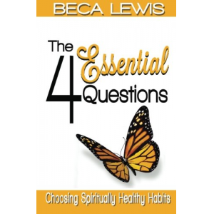 The Four Essential Questions: Choosing Spiritually Healthy Habits