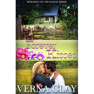Forever Kisses (Romance on the Ranch Book 7)