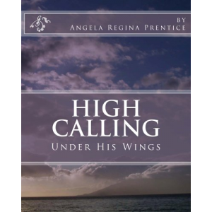 High Calling Under His Wings (Volume)