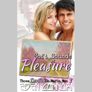 Soft Sounds of Pleasure (Those Devilish De Marco Men)