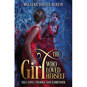 The Girl Who Loved Herself: Self-Love, Courage and Surrender