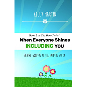 When Everyone Shines INCLUDING You (The Shine Series Book 2)
