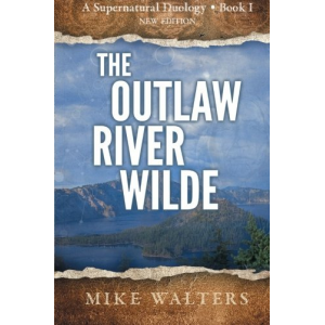 The Outlaw River Wilde (A Supernatural Duology)