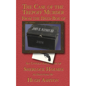 The Trepoff Murder (The Deed Box of John H. Watson MD)