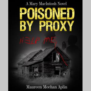 Poisoned by Proxy, a Mary MacIntosh novel