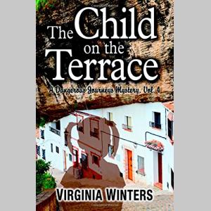 The Child on the Terrace (Dangerous Journeys Series) (Volume 4)