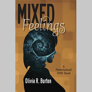 Mixed Feelings (Preternatural PNW Book 1)