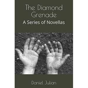 The Diamond Grenade: A Series of Novellas