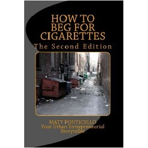 How to Beg for Cigarettes, the Second Edition