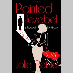 Painted Jezebel (A Jezebel Jinx Mystery, Volume 1)