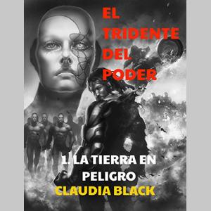 El tridente del poder: La Tierra en peligro (Spanish Edition)
