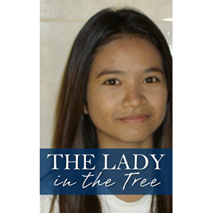 The Lady in the Tree: The Story of Lek, a Bar Girl in Pattaya (Behind The Smile Book 4)
