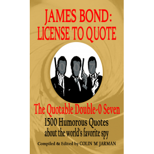 James Bond: License To Quote - The Quotable 007