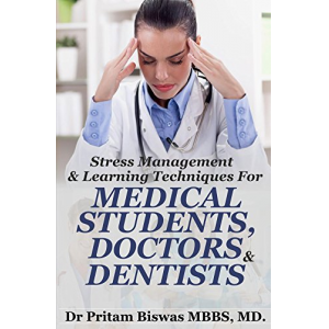 Stress Management  & Learning Techniques for Medical Students, Doctors, Dentists