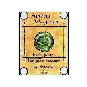 Amelia Maylock, book four. The jade treasure of shadows.
