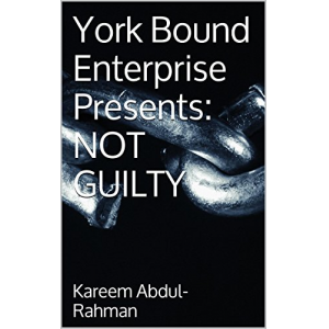 York Bound Enterprise Presents: NOT GUILTY