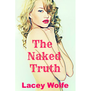The Naked Truth (A novella)