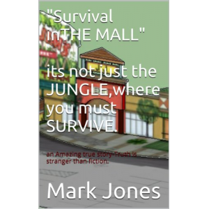 Survival in THE MALL,its not just the JUNGLE,where you must SURVIVE.