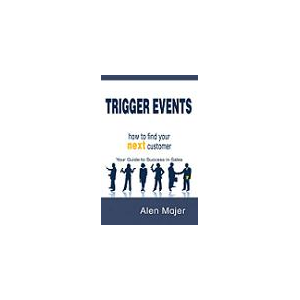 Trigger Events - how to find your NEXT customer