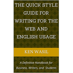 The Quick Style Guide for Writing for the Web and English Usage: A Definitive Handbook for Business, Writers, and Students