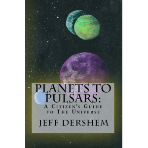 Planets to Pulsars: A Citizen's Guide to the Universe