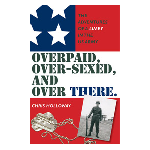 Overpaid, Over-sexed, and Over There