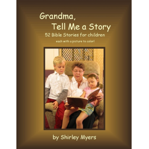 Grandma, Tell Me a Story: 52 Bible Stories for Children