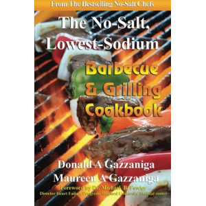 No-Salt, Lowest-Sodium Barbecue & Grilling Cookbook (Volume 6)