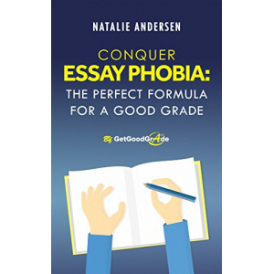 Conquer Essay Phobia: The Perfect Formula for a Good Grade