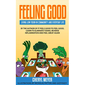 Feeling Good: Living Low Toxin in Community and Everyday Life