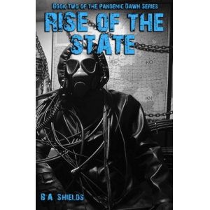 Rise of the State: Pandemic Dawn: Book Two