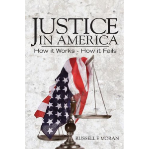 Justice in America: How it Works - How it Fails