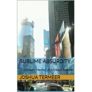 Sublime Absurdity: Comedic Memoir of a Dream Arsonist
